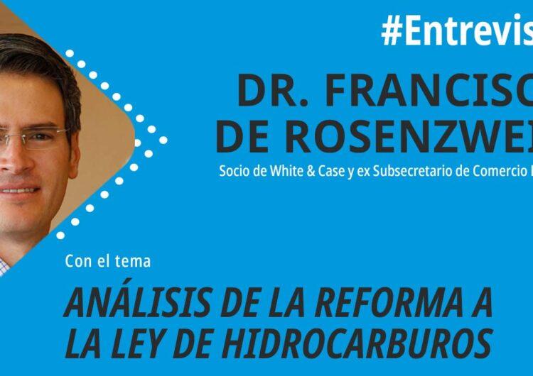Análisis de la Reforma a la Ley de Hidrocarburos Francisco de Rosenzweig