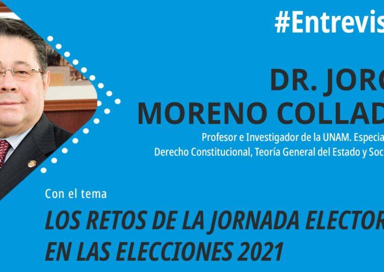 foro jurídico Los retos de la jornada electoral en las elecciones 2021 Jorge Moreno Collado